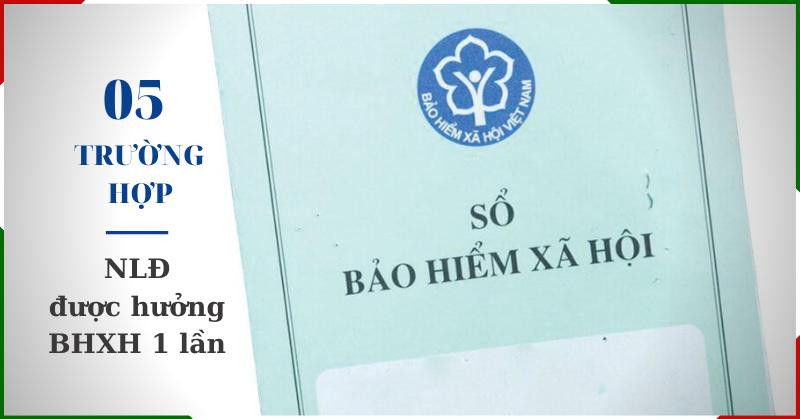 05 trường hợp NLĐ được nhận BHXH một lần